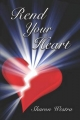 Rend Your Heart - Sharon Westra