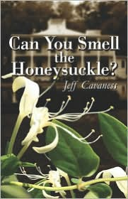 Can You Smell The Honeysuckle? - Jeff Cavaness