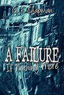 A Failure If Nothing More