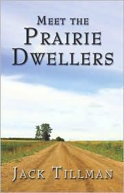 Meet the Prairie Dwellers - Jack Tillman