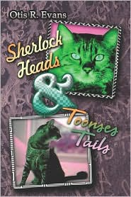 Sherlock Heads And Toonses Tails - Otis R. Evans