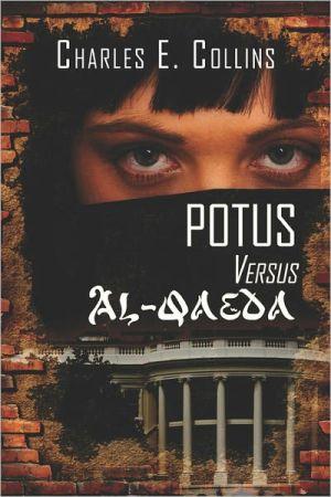 Potus Versus Al-Qaeda - Charles E. Collins