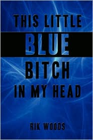 This Little Blue Bitch In My Head