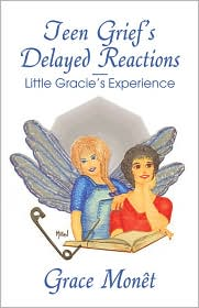 Teen Grief's Delayed Reactions-Little Gracie's Experience - Grace Mon T