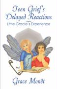Teen Grief's Delayed Reactions-Little Gracie's Experience