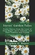 Steves' Garden Tales: Poetic Stories from the Lives of Steve Roper, Steve Johnson, and Their Families and Friends