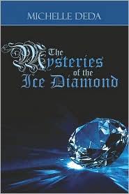 The Mysteries Of The Ice Diamond - Michelle Deda