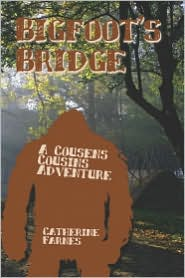 Bigfoot's Bridge - Catherine Farnes