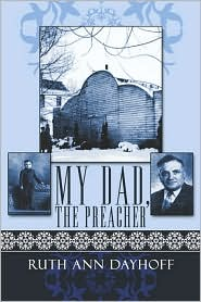 My Dad, The Preacher - Ruth Ann Dayhoff
