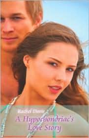 A Hypochondriac's Love Story - Rachel Davis