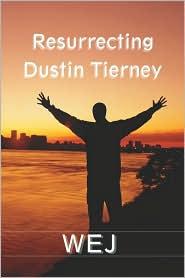 Resurrecting Dustin Tierney - Wej