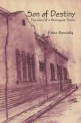 Son of Destiny: The Story of a Nicaraguan Family
