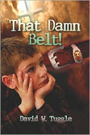 That Damn Belt! - David W. Tuggle