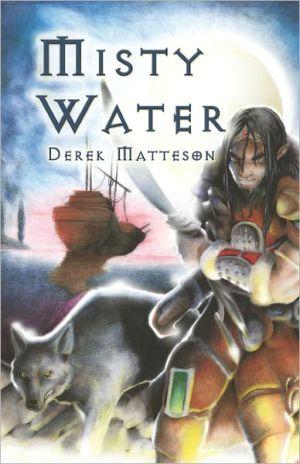Misty Water - Derek Matteson