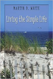 Living The Simple Life - Martin White
