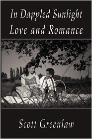In Dappled Sunlight, Love And Romance - Scott Greenlaw