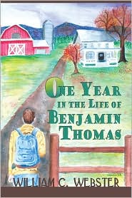 One Year In The Life Of Benjamin Thomas - William C. Webster