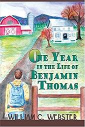 One Year in the Life of Benjamin Thomas - Webster, William C., II