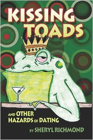 Kissing Toads And Other Hazards Of Dating - Sheryl Richmond