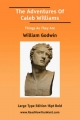 Adventures of Caleb Williams Things as They Are (Large Print) - William Godwin