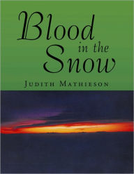 Blood In The Snow - Judith Mathieson