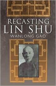 Recasting Lin Shu - Wanlong Gao