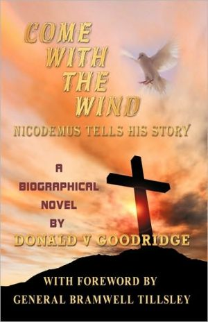 Come With The Wind - Nicodemus Tells His Story
