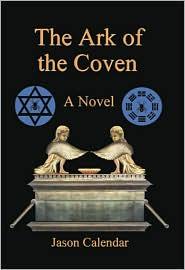 The Ark of the Coven: A Novel - Jason Calendar