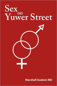 Sex on Yuwer Street - Marshall Godwin