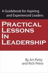 Practical Lessons in Leadership: A Guidebook for Aspiring and Experienced Leaders - Petty, Art / Petro, Rich