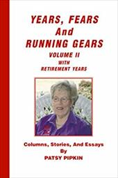 Years, Fears, and Running Gears: Volume II with Retirement Years - Pipkin, Patsy