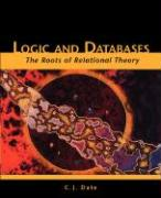Logic and Databases: The Roots of Relational Theory
