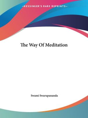 Way of Meditation - Swami Swarupananda