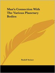Man's Connection with the Various Planet - Rudolf Steiner