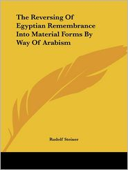Reversing of Egyptian Remembrance In - Rudolf Steiner