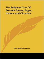Religious Uses of Precious Stones, P - George Frederick Kunz