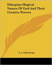 Ethiopian Magical Names Of God And Their Creative Powers - E. Budge