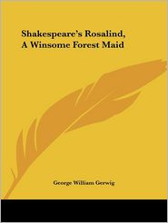 Shakespeare's Rosalind, a Winsome Forest - George William Gerwig
