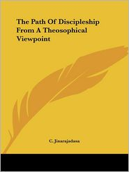 The Path Of Discipleship From A Theosophical Viewpoint - C. Jinarajadasa