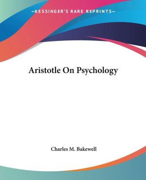 Aristotle on Psychology - Charles M. Bakewell