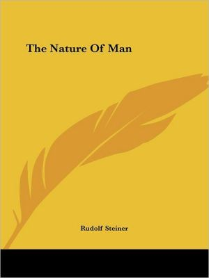 Nature of Man - Rudolf Steiner