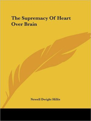 Supremacy of Heart over Brain