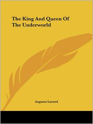 King and Queen of the Underworld - Augusta Larned