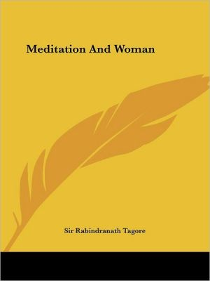 Meditation and Woman - Rabindranath Tagore