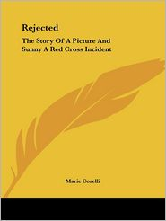 Rejected: The Story of a Picture and Sun - Marie Corelli