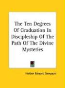 The Ten Degrees of Graduation in Discipleship of the Path of the Divine Mysteries
