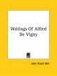 Writings of Alfred de Vigny - John Stuart Mill