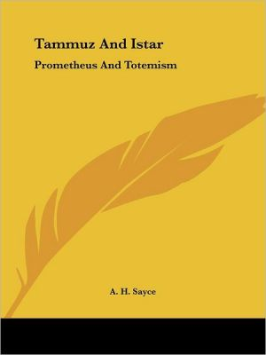 Tammuz and Istar: Prometheus and Totemis