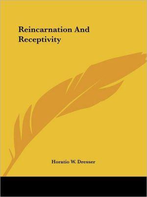 Reincarnation and Receptivity