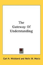 The Gateway of Understanding - Carl a Wickland